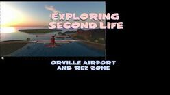 Exploring Second Life Orville Airport