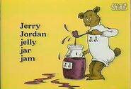 Jerry jordan's jelly jar and jam begin that way