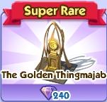 The Golden Thingmajab