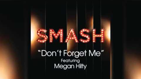Don't Forget Me - SMASH Cast