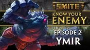SMITE Know Your Enemy 2 - Ymir
