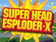 Super head esploder-x