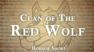 """""""The Clan of the Red Wolf"""" reading by Unit 522 and Tale Foundry (Tale Foundry's channel)"""