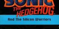 Sonic the Hedgehog and the Silicon Warriors