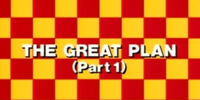 The Great Plan (Part 1)
