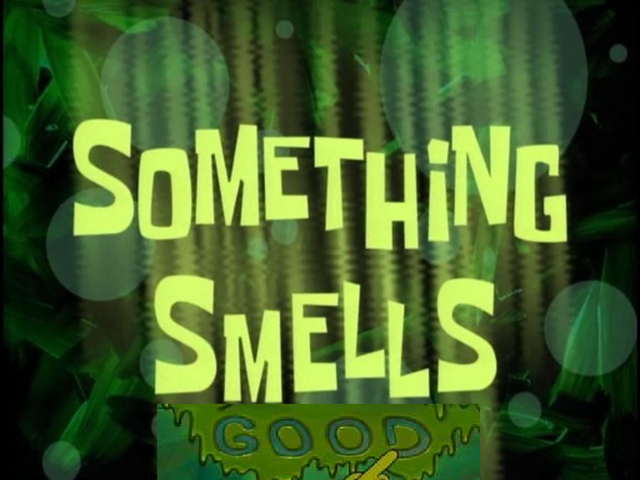 File:Something Smells Good.png