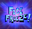 Face Freeze! (gallery)