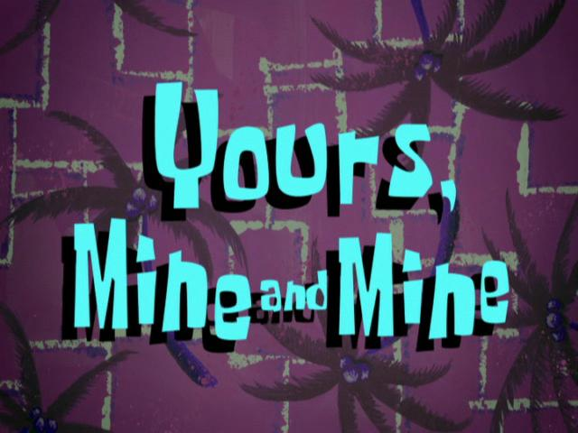 File:Yours, Mine and Mine.jpg