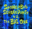 SpongeBob SquarePants vs. The Big One (transcript)