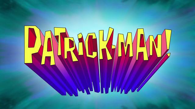 File:S09E02A-Patrick-Man!-Titlecard.PNG