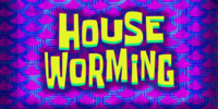 House Worming (gallery)