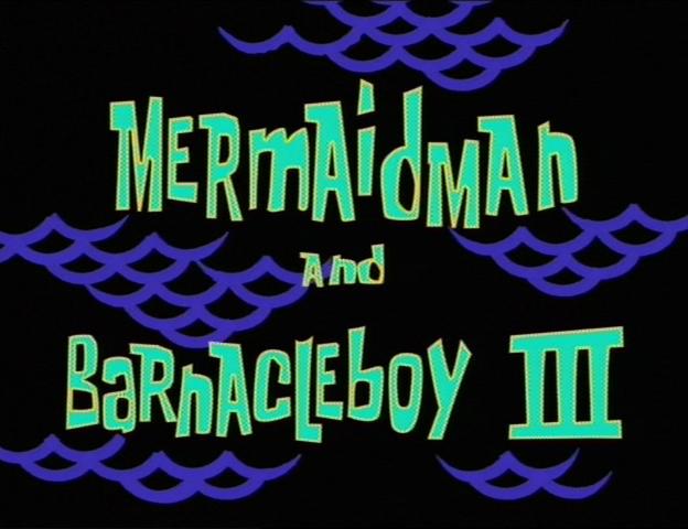 File:Mermaid Man and Barnacle Boy III.png