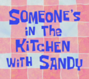 Someone's in the Kitchen with Sandy (gallery)