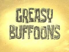 Greasy Buffoons
