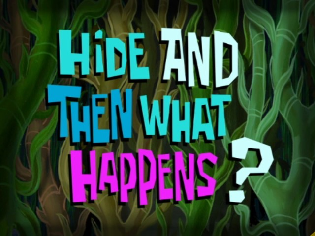 File:Hide and Then What Happens?.jpg
