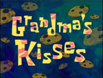 Grandma's Kisses