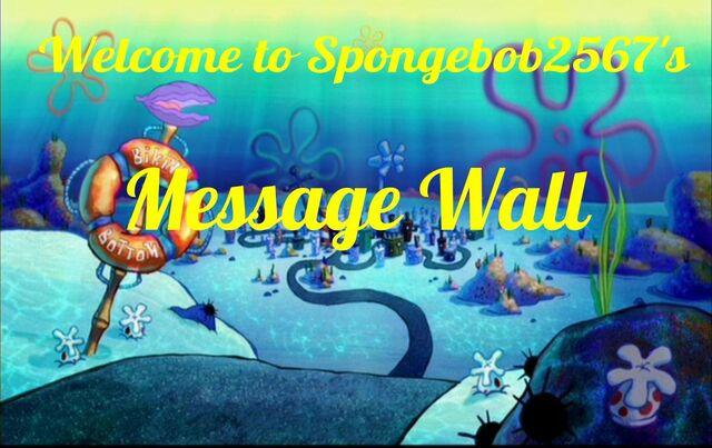 File:Spongebob2567's Message Wall (1).jpg
