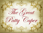 The Great Patty Caper