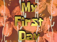 My First Day