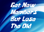 Get New Members But Lose The Old