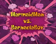 Mermaid Man Vs. Barnacle Boy