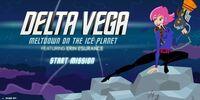 Delta Vega: Meltdown on the Ice Planet