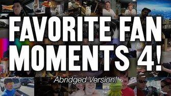 Favorite Fan Moments 4! (Abridged Version!)