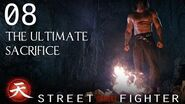The Ultimate Sacrifice - Street Fighter Assassin's Fist Episode 8