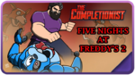 Five Nights at Freddy's 2 Completionist