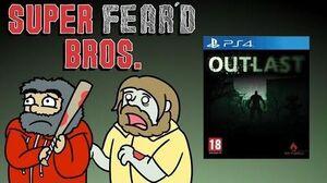 OUTLAST - Super Fear'd Bros