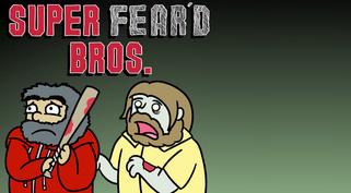 Super Fear'd Bros