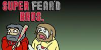 Super Fear'd Bros.