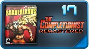 Borderlands Review - REMASTERED - The Completionist Episode 17