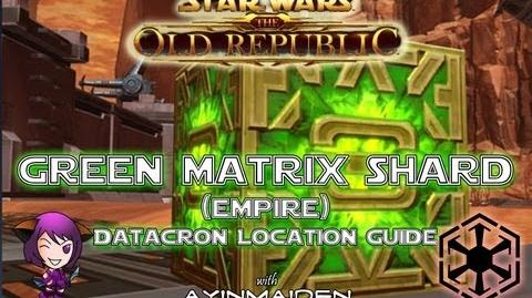 ★ SWTOR ★ - Datacron Location Guide - Green Matrix Shards (Empire)