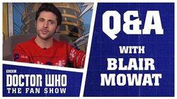 Q&A With Blair Mowat - Doctor Who The Fan Show