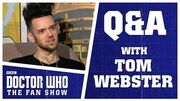 Q&A With Tom Webster - Doctor Who The Fan Show
