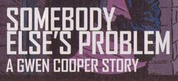 Somebody Else's Problem A Gwen Cooper Story