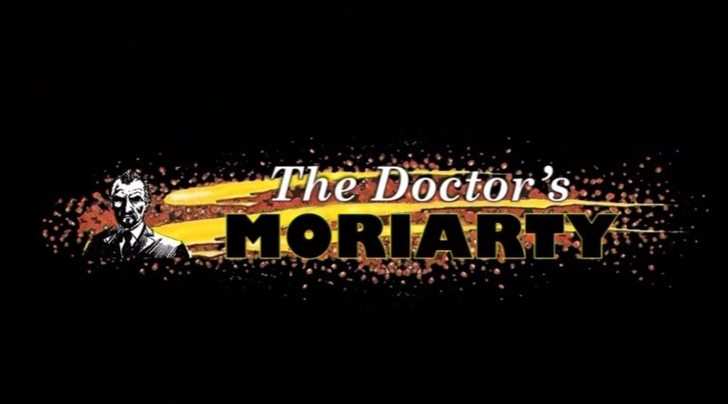 The Doctor's Moriarty