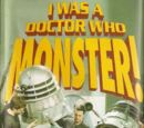 I Was a Doctor Who Monster!