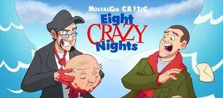 NC-Eight Crazy Nights