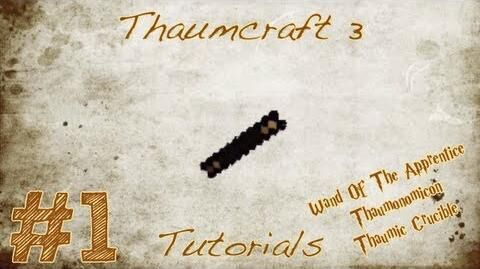 Thaumcraft Tutorials - Episode 1 - Wand Of The Apprentice, Thaumonomicon & Thaumic Crucible!