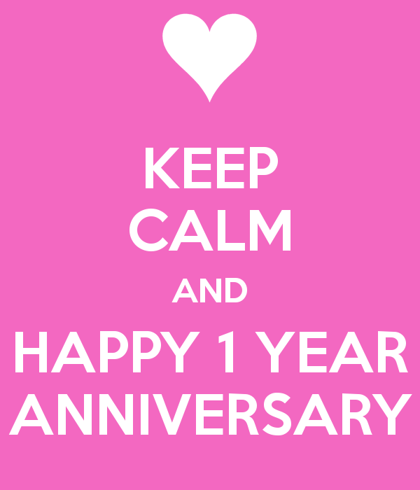 Image Keep Calm And Happy 1 Year Anniversary 2 Png