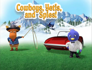 Cowboys, Yetis, and Spies!