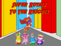 Super Royals To The Rescue!