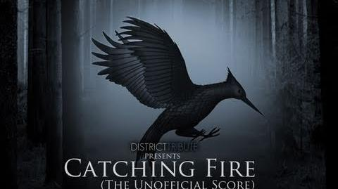 Catching Fire (The Unofficial Score) - Full Album by District Tribute