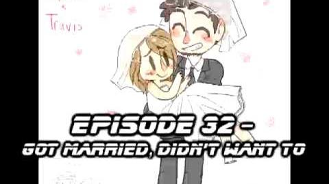 Podcast 32 - Got Married, Didn't Want To