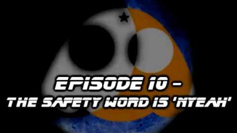 TheMidnightFrogs Podcast Episode 10 - The Safety Word is 'Nyeah'