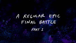 http://vignette3.wikia.nocookie.net/theregularshow/images/0/02/S8E27_A_Regular_Epic_Final_Battle_Part_1_Title_Card.png/revision/latest/scale-to-width-down/250?cb=20170117150230