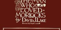 The Man Who Loved Morlocks