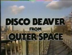 Disco Beaver from Outer Space title